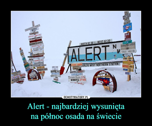 Alert - najbardziej wysuniętana północ osada na świecie –