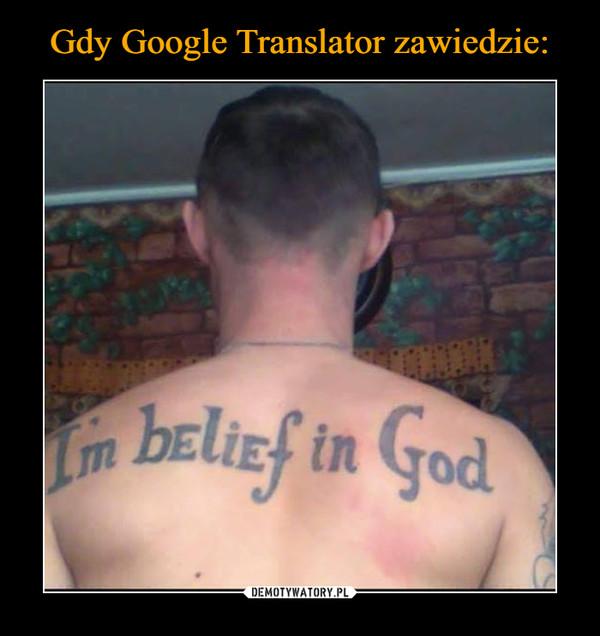 –  I'm belief in God