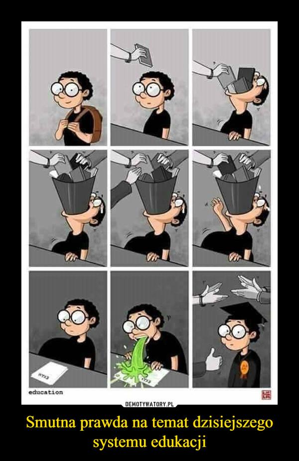 Smutna prawda na temat dzisiejszego systemu edukacji –