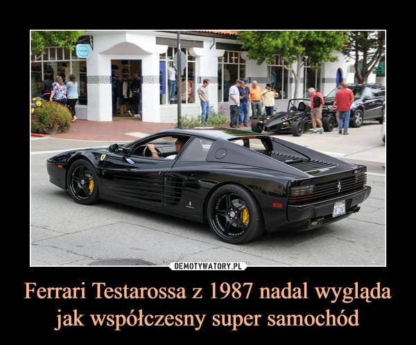 Ferrari Testarossa z 1987 nadal wygląda jak współczesny super samochód –