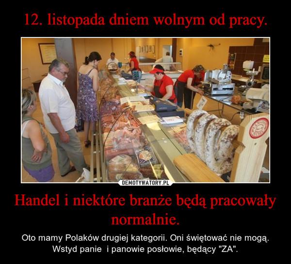 """Handel i niektóre branże będą pracowały normalnie. – Oto mamy Polaków drugiej kategorii. Oni świętować nie mogą. Wstyd panie  i panowie posłowie, będący """"ZA""""."""