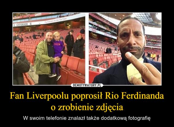 Fan Liverpoolu poprosił Rio Ferdinanda o zrobienie zdjęcia – W swoim telefonie znalazł także dodatkową fotografię