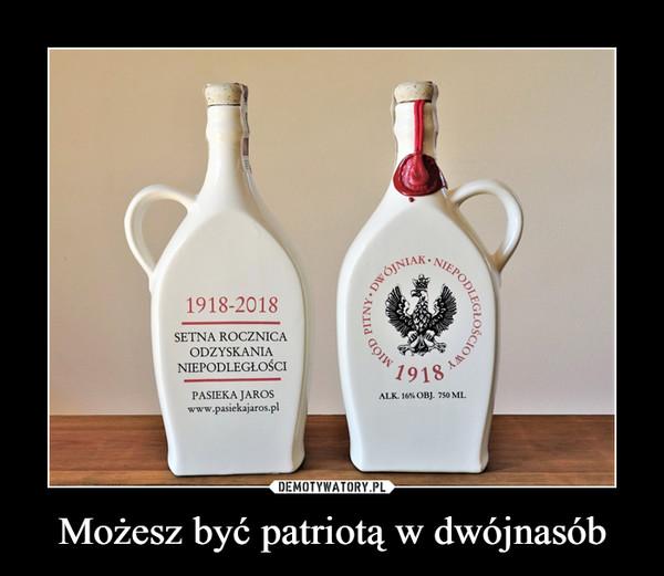 Możesz być patriotą w dwójnasób –