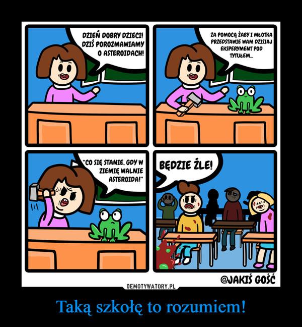 Taką szkołę to rozumiem! –