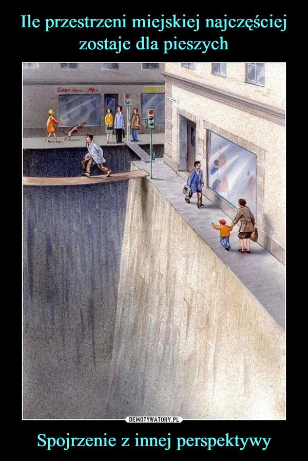 Spojrzenie z innej perspektywy –