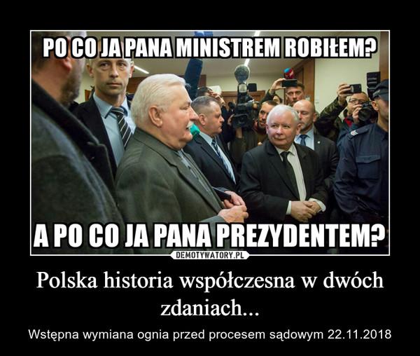 Polska historia współczesna w dwóch zdaniach... – Wstępna wymiana ognia przed procesem sądowym 22.11.2018