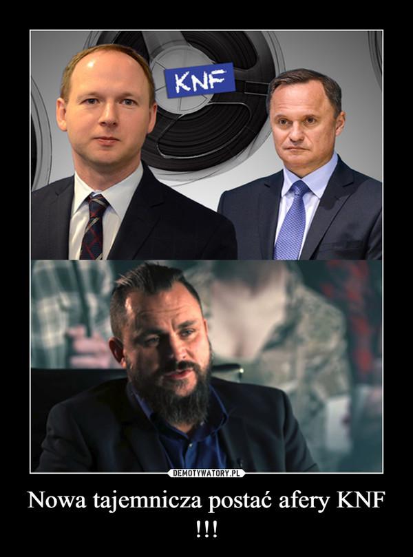 Nowa tajemnicza postać afery KNF !!! –