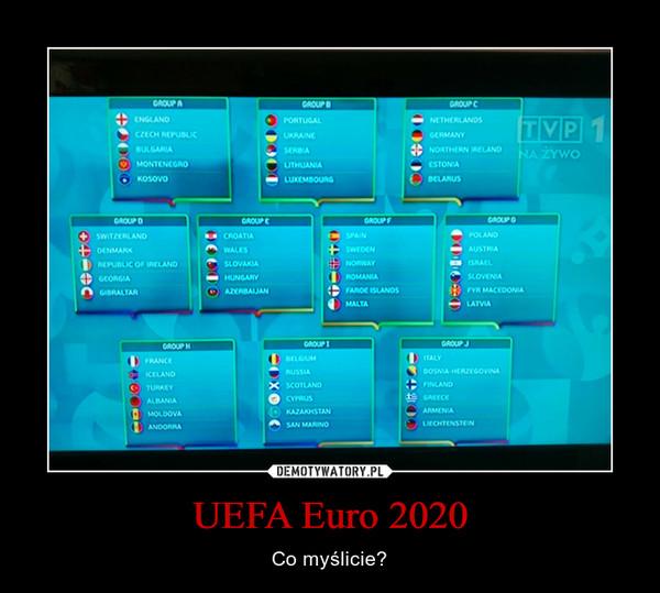 UEFA Euro 2020 – Co myślicie?