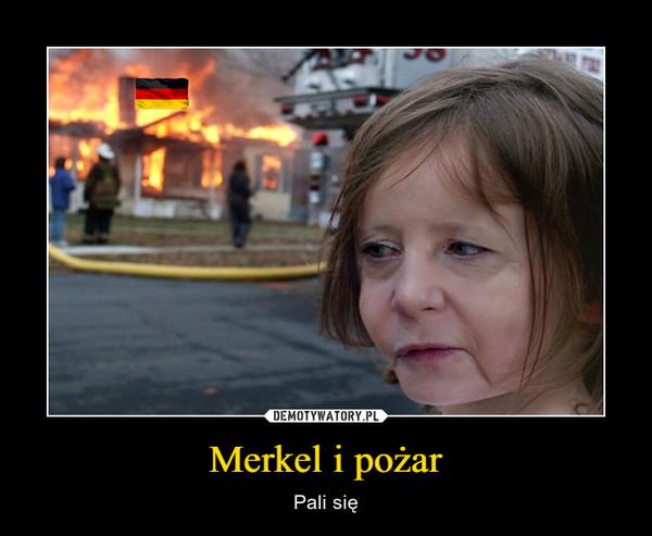 Merkel i pożar – Pali się