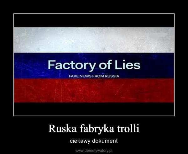 Ruska fabryka trolli – ciekawy dokument
