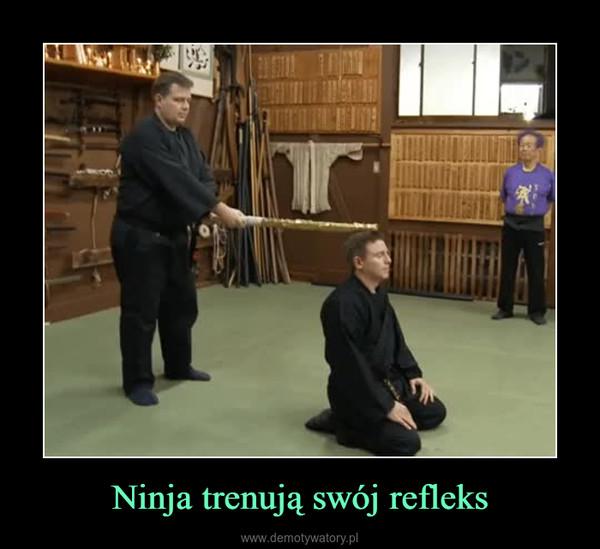 Ninja trenują swój refleks –