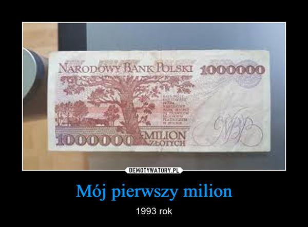 Mój pierwszy milion – 1993 rok