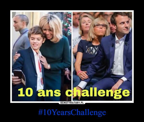 #10YearsChallenge –