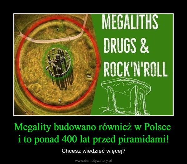 Megality budowano również w Polsce i to ponad 400 lat przed piramidami! – Chcesz wiedzieć więcej?