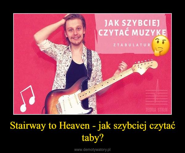 Stairway to Heaven - jak szybciej czytać taby? –