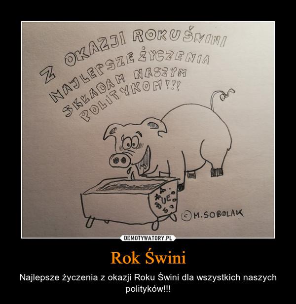 Rok Świni – Najlepsze życzenia z okazji Roku Świni dla wszystkich naszych polityków!!!