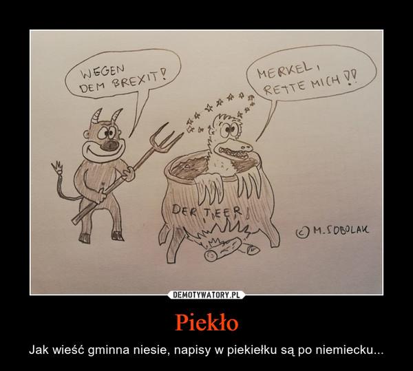 Piekło – Jak wieść gminna niesie, napisy w piekiełku są po niemiecku...