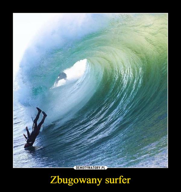 Zbugowany surfer –