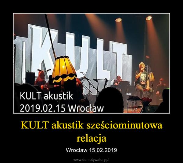 KULT akustik sześciominutowa relacja – Wrocław 15.02.2019
