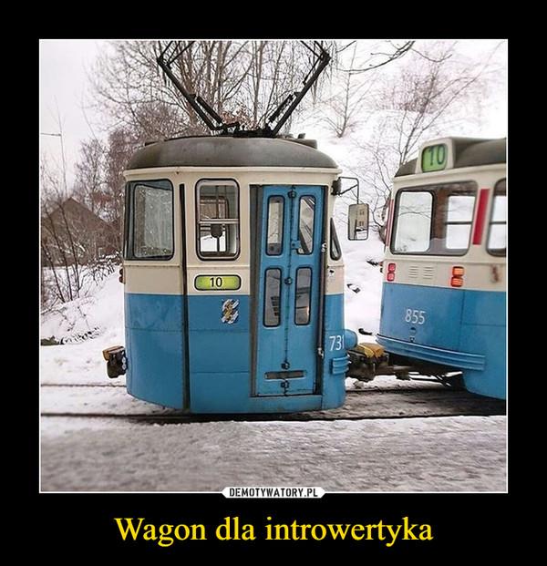 Wagon dla introwertyka –