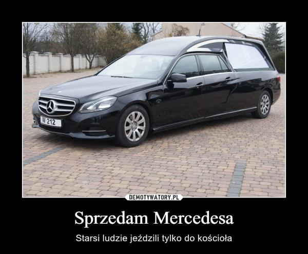 Sprzedam Mercedesa – Starsi ludzie jeździli tylko do kościoła