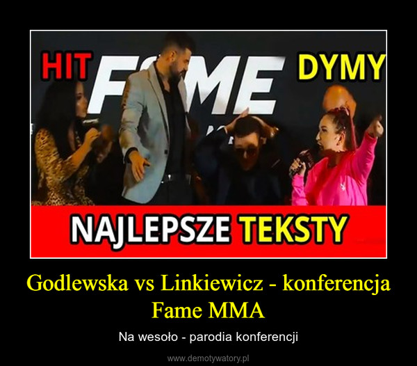 Godlewska vs Linkiewicz - konferencja Fame MMA – Na wesoło - parodia konferencji