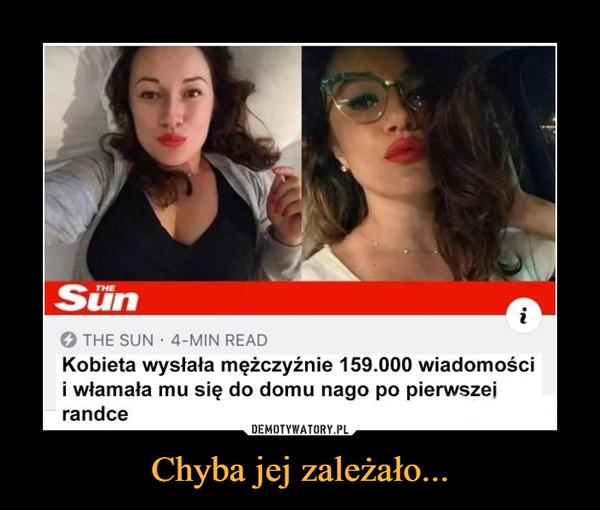 Chyba jej zależało... –  Kobieta wysłała mężczyźnie 159.000 wiadomości i włamała mu się do domu nago po pierwszej randce