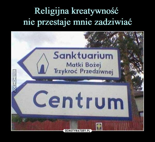 –  Sanktuarium Matki Bożej Trzykroć Przedziwnej Centrum
