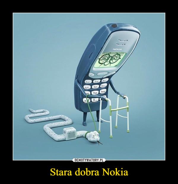 Stara dobra Nokia –