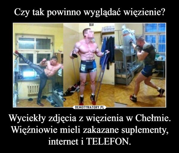 Wyciekły zdjęcia z więzienia w Chełmie. Więźniowie mieli zakazane suplementy, internet i TELEFON. –