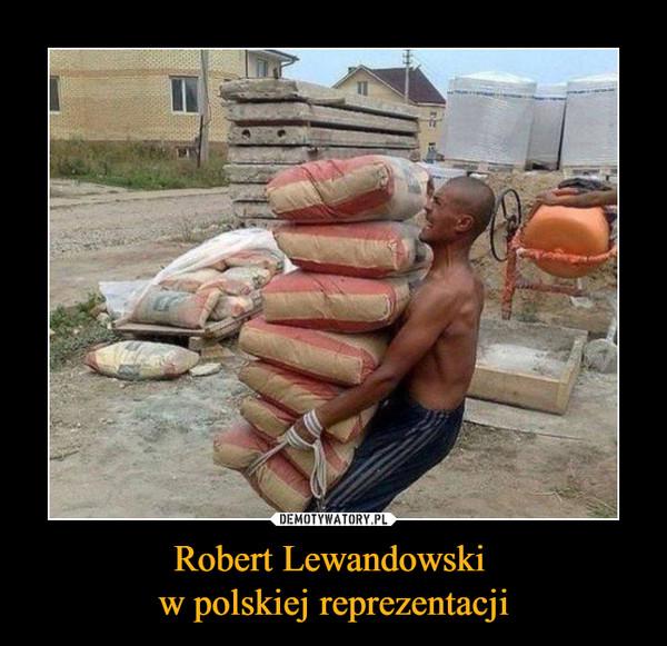 Robert Lewandowski w polskiej reprezentacji –