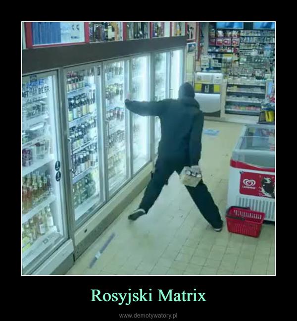 Rosyjski Matrix –