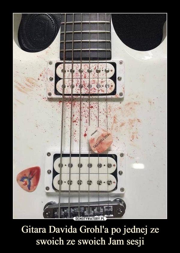 Gitara Davida Grohl'a po jednej ze swoich ze swoich Jam sesji –