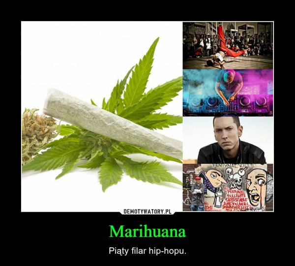 Marihuana – Piąty filar hip-hopu.
