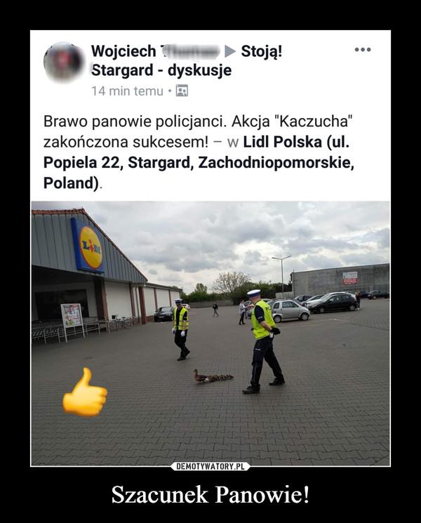 """Szacunek Panowie! –  Brawo panowie policjanci. Akcja """"Kaczucha"""" zakończona sukcesem!"""