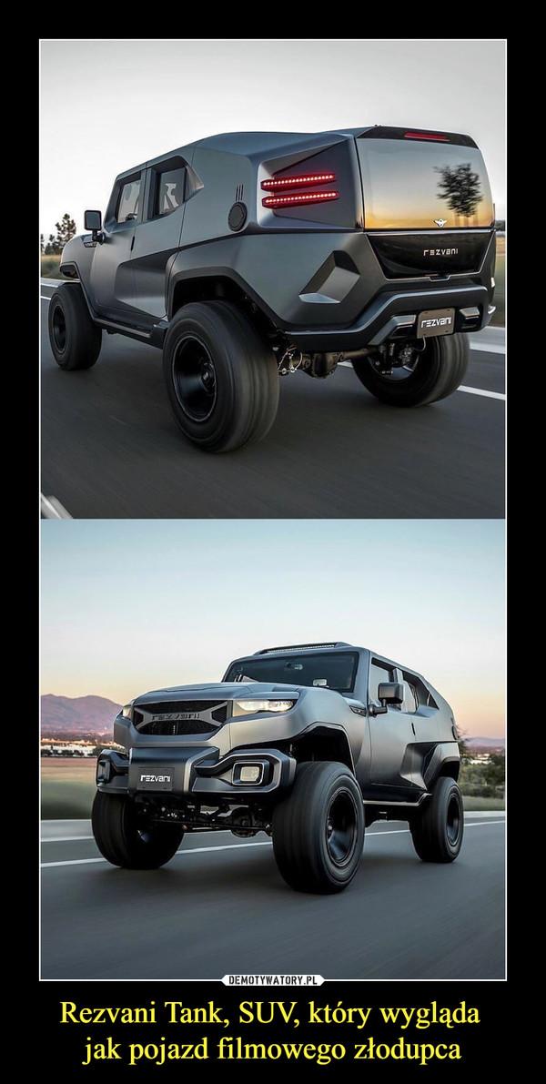 Rezvani Tank, SUV, który wygląda jak pojazd filmowego złodupca –