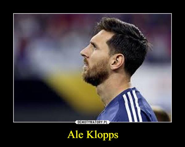 Ale Klopps –