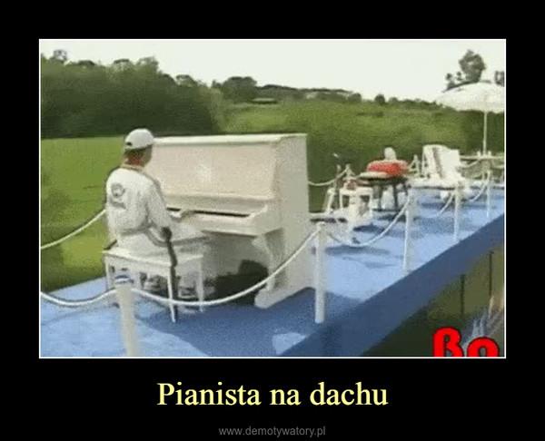 Pianista na dachu –