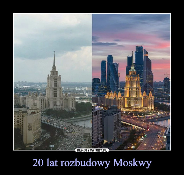 20 lat rozbudowy Moskwy –