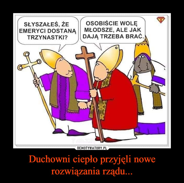 Duchowni ciepło przyjęli nowe rozwiązania rządu... –