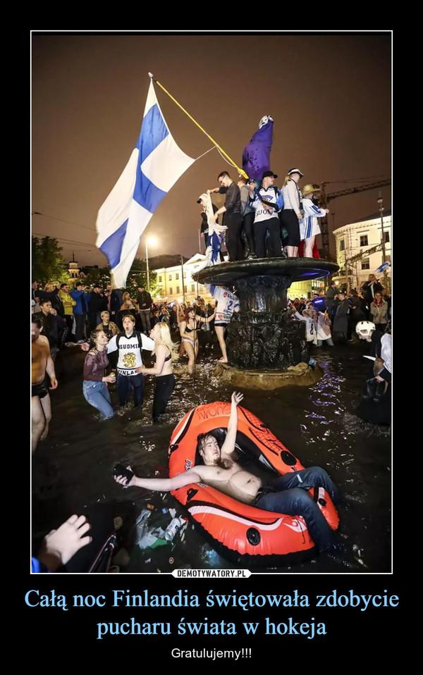 Całą noc Finlandia świętowała zdobycie pucharu świata w hokeja – Gratulujemy!!!