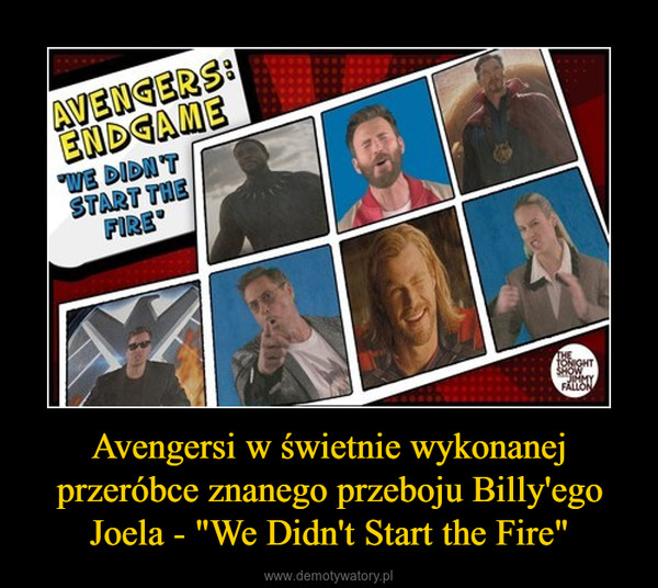 """Avengersi w świetnie wykonanej przeróbce znanego przeboju Billy'ego Joela - """"We Didn't Start the Fire"""" –"""