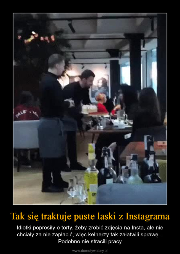 Tak się traktuje puste laski z Instagrama – Idiotki poprosiły o torty, żeby zrobić zdjęcia na Insta, ale nie chciały za nie zapłacić, więc kelnerzy tak załatwili sprawę... Podobno nie stracili pracy