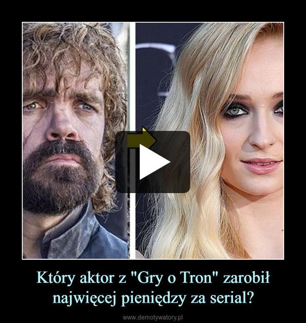 """Który aktor z """"Gry o Tron"""" zarobił najwięcej pieniędzy za serial? –"""