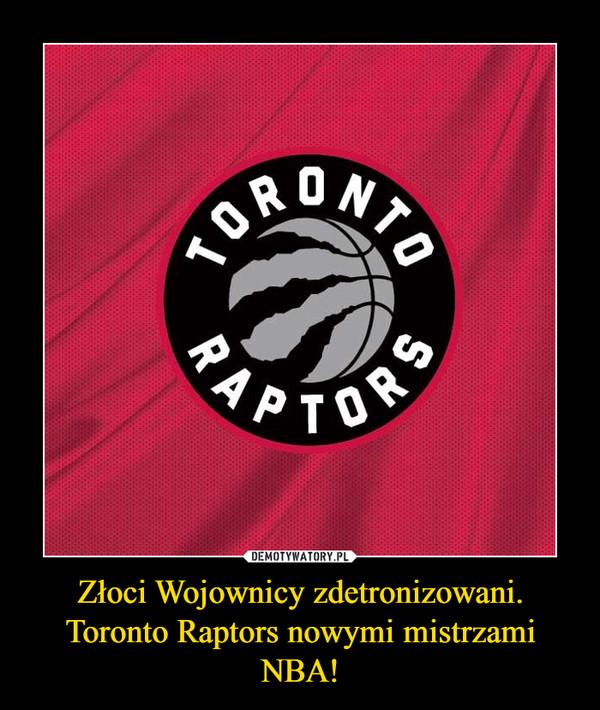 Złoci Wojownicy zdetronizowani. Toronto Raptors nowymi mistrzami NBA! –