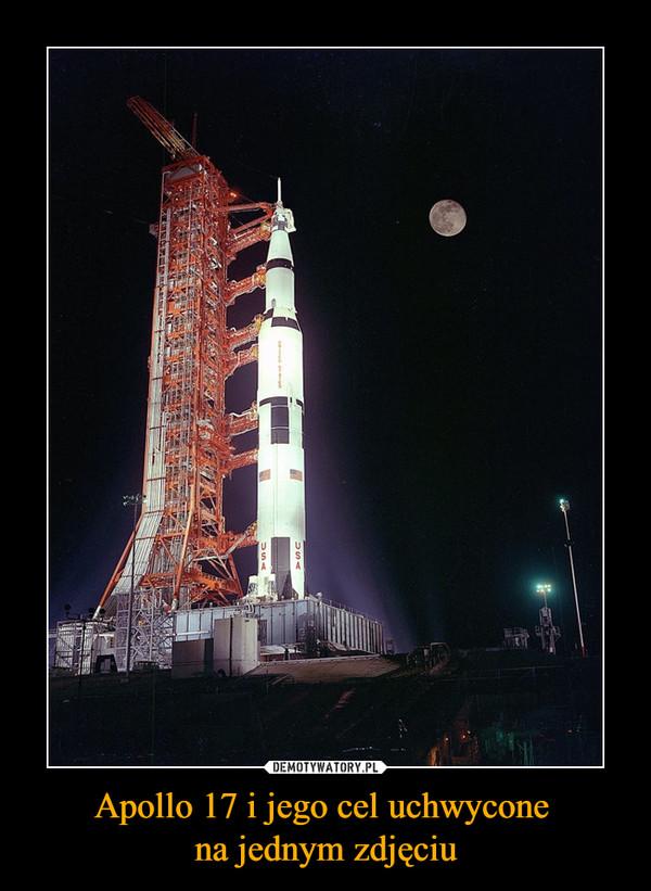 Apollo 17 i jego cel uchwycone na jednym zdjęciu –
