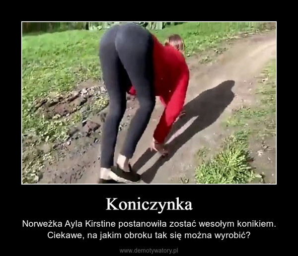 Koniczynka – Norweżka Ayla Kirstine postanowiła zostać wesołym konikiem. Ciekawe, na jakim obroku tak się można wyrobić?