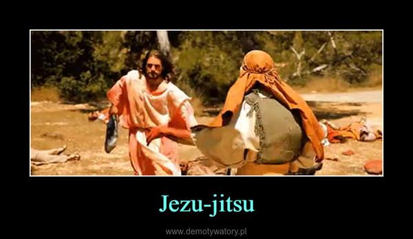 Jezu-jitsu –