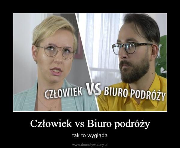 Człowiek vs Biuro podróży – tak to wygląda