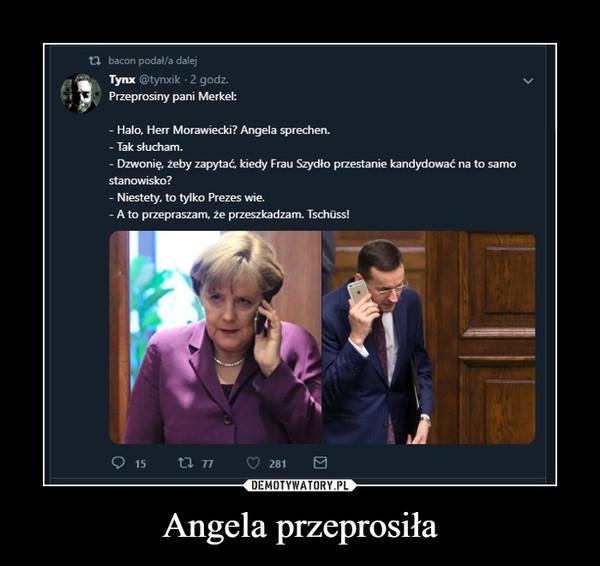 Angela przeprosiła –